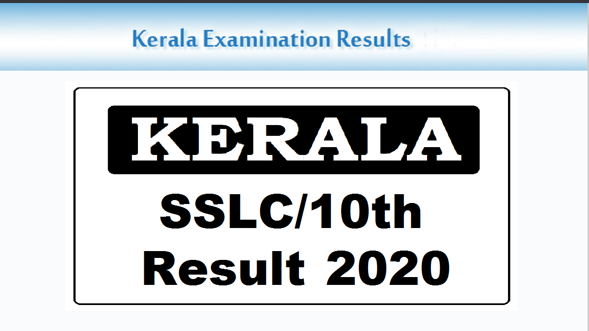 Kerala SSLC Result 2020 Date and Time: 10th Result @ keralaresults.nic.in