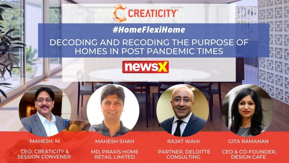 Home Flexi Home: Creaticity presents a discussion on 'Decoding and Recoding the purpose of homes in post-pandemic times'